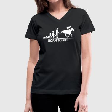 Born To Ride Horses - Women's V-Neck T-Shirt