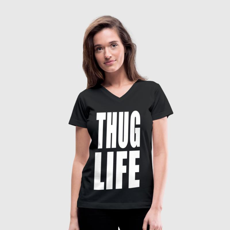 thug life - Women's V-Neck T-Shirt