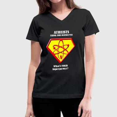 Thinking Atheists - Atheists Think for Ourselves -- What' - Women's V-Neck T-Shirt