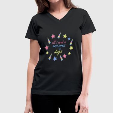 All I Need Is Unicorns and Dogs Unicorn - Women's V-Neck T-Shirt