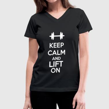 Keep Calm And Lift On - Women's V-Neck T-Shirt