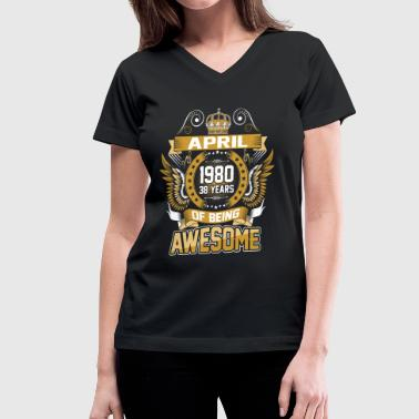 April 1980 38 Years Of Being Awesome - Women's V-Neck T-Shirt