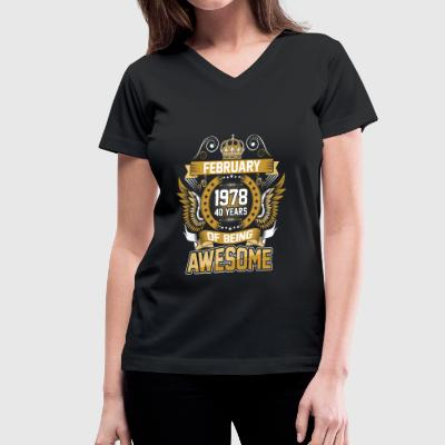 February 1978 40 Years Of Being Awesome - Women's V-Neck T-Shirt