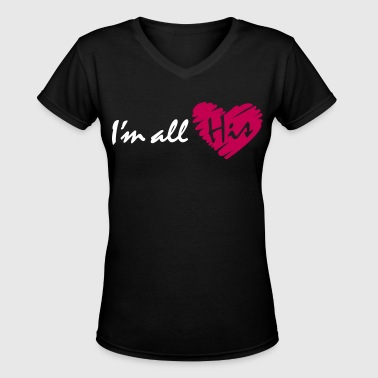 i'm_all_his - Women's V-Neck T-Shirt