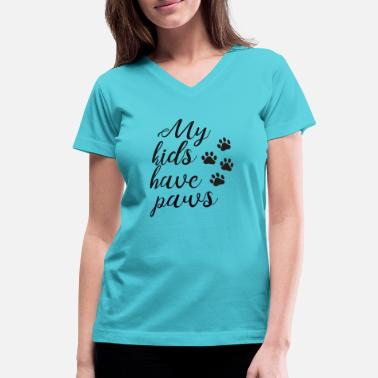 Pawprint Kids My Kids have paws - Women's V-Neck T-Shirt