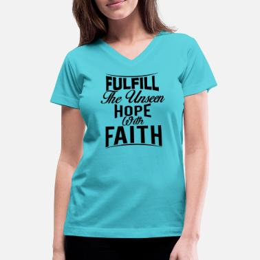 Fulfill Fulfill the Unseen Hope with Faith - Women's V-Neck T-Shirt