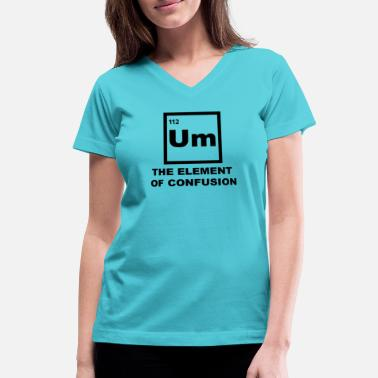Confusion Um - the element of confusion - Women's V-Neck T-Shirt