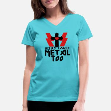 Cool Christian JESUS LOVES METAL TOO - Women's V-Neck T-Shirt