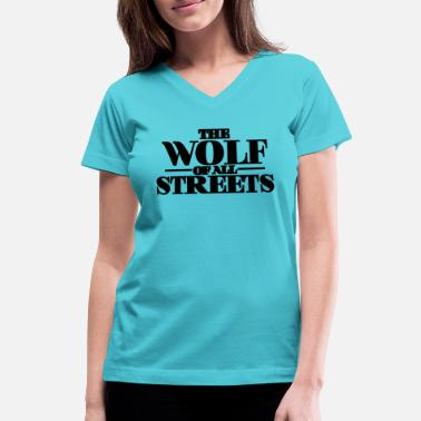 Streets The Wolf Of All Streets - Women's V-Neck T-Shirt