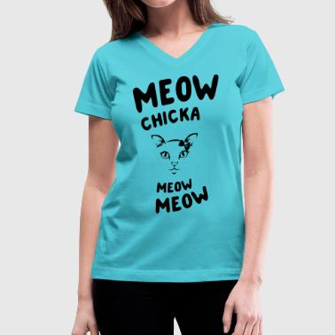 Meow Chicka Meow Meow - Women's V-Neck T-Shirt