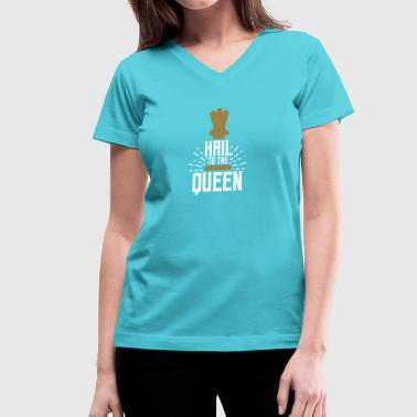 Hail White Chess Player Hail To The Queen - Women's V-Neck T-Shirt