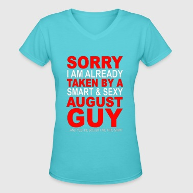 i am already taken by a smart and sexy august guy - Women's V-Neck T-Shirt