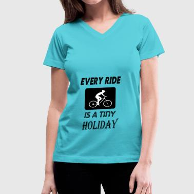 every ride is a tiny holiday - Women's V-Neck T-Shirt