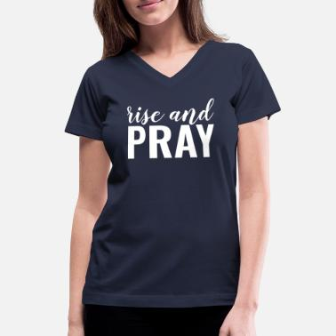 Jesus Rise And Pray - Christian - Women's V-Neck T-Shirt