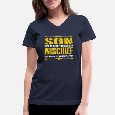 Mischief Son Here To Help You Get Into Mischief - Women's V-Neck T-Shirt