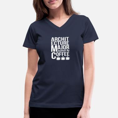 Architecture Majors Architecture Major Fueled By Coffee - Women's V-Neck T-Shirt