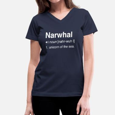 Narwhal Unicorn Of The Sea Narwhal. Unicorn of the sea - Women's V-Neck T-Shirt