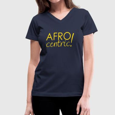 afrocentric - Women's V-Neck T-Shirt