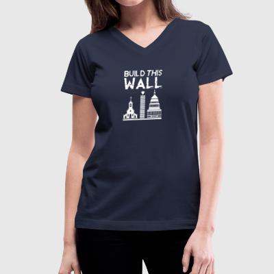 Build This Wall Shirt - Women's V-Neck T-Shirt