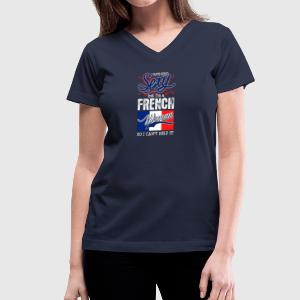 I Hate Being Sexy But Im A French Woman - Women's V-Neck T-Shirt