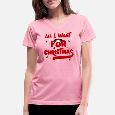 All I Want Christmas All I Want For Christmas - Women's V-Neck T-Shirt