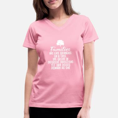 Tree Families are Like Brances On a Tree - Women's V-Neck T-Shirt