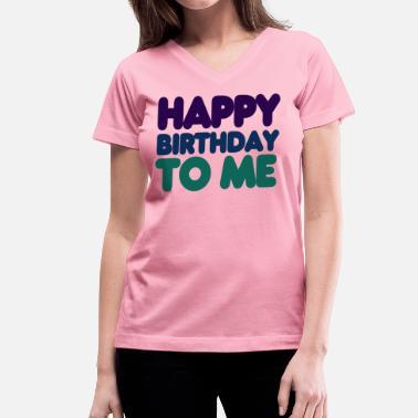 Happy Birthday To Me TO ME