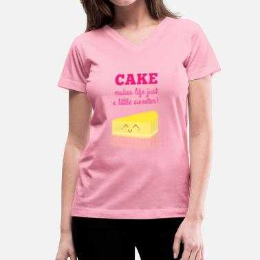 Cake cute cake makes life just a little sweeter - Women's V-Neck T-Shirt