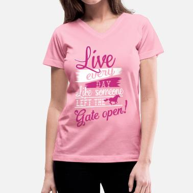 Gate Live every day.... Gate open - Women's V-Neck T-Shirt