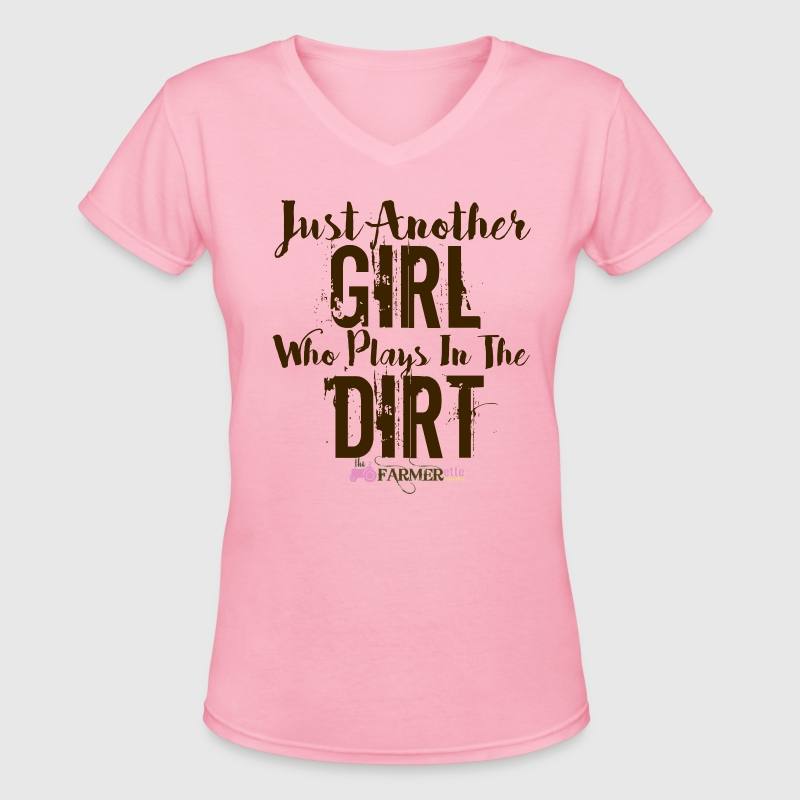 Just another Girl who plays in the dirt - Women's V-Neck T-Shirt