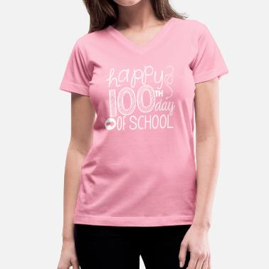 100th Day happy 100th day of school - Women's V-Neck T-Shirt