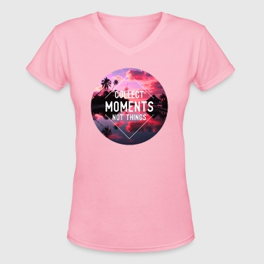 Collect moments not things - Women's V-Neck T-Shirt