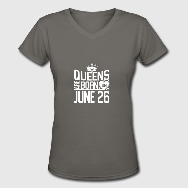 Queens are born on JUNE 26 - Women's V-Neck T-Shirt