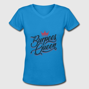 Funny Burpee Burpees Queen Funny Burpee Shirt - Women's V-Neck T-Shirt