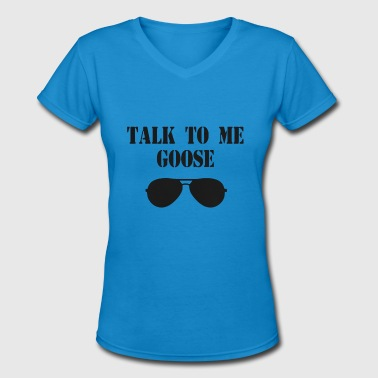 Talk To Me Goose Glass - Women's V-Neck T-Shirt