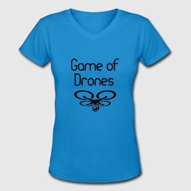 Game Of Throne Game of Drones Thrones saying - Women's V-Neck T-Shirt