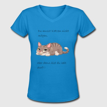 Stupid Cat cat humans are stupid - Women's V-Neck T-Shirt