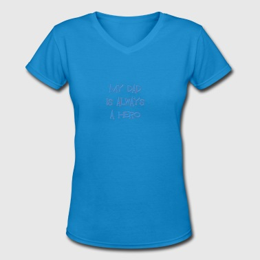 My Dad - Women's V-Neck T-Shirt