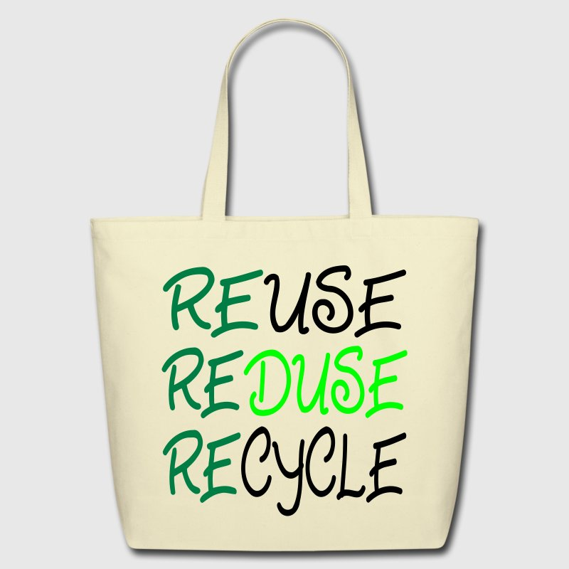 ReUse, Reduse, Recycle - Eco-Friendly Cotton Tote