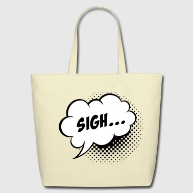 Speech balloon Sigh! - Eco-Friendly Cotton Tote