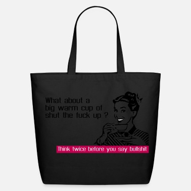 Think before you say bullshit - Eco-Friendly Cotton Tote