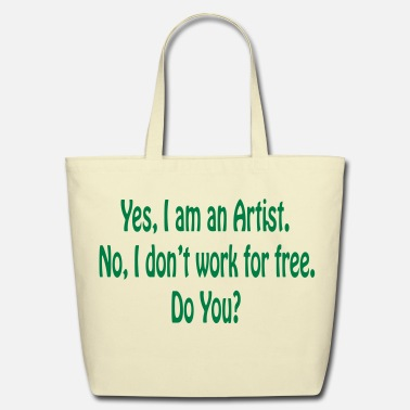 Renner Yes I am an Artist No I don't work for free Do You - Eco-Friendly Cotton Tote
