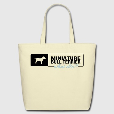 Bullterrier Miniature Bullterrier what else - Eco-Friendly Cotton Tote