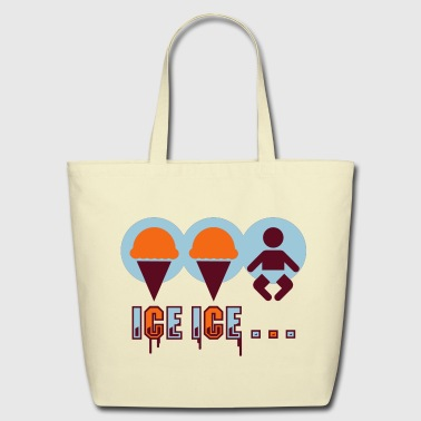 Ice Ice... - Eco-Friendly Cotton Tote