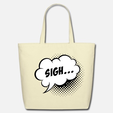 Speech Balloon Speech balloon Sigh! - Eco-Friendly Cotton Tote