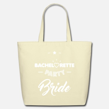 Bachelorette Bachelorette party bride. - Eco-Friendly Cotton Tote