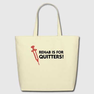 Rehab Is For Quitters 1 (2c) - Eco-Friendly Cotton Tote