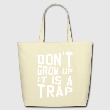 Up Funny birthday gift Do not grow up it's a trap - Eco-Friendly Cotton Tote