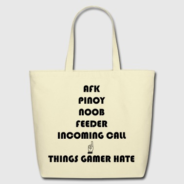 Gamers Hate things - Eco-Friendly Cotton Tote