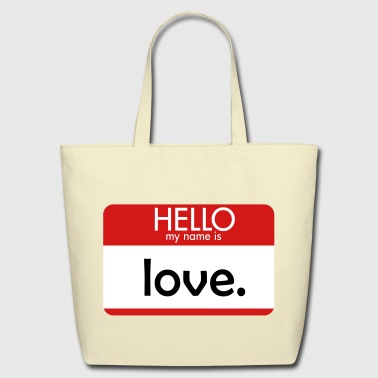 HELLO my name is love - Eco-Friendly Cotton Tote